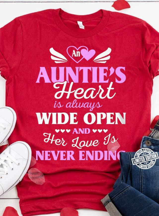 An auntie's heart is always wide open and her love is never ending shirt
