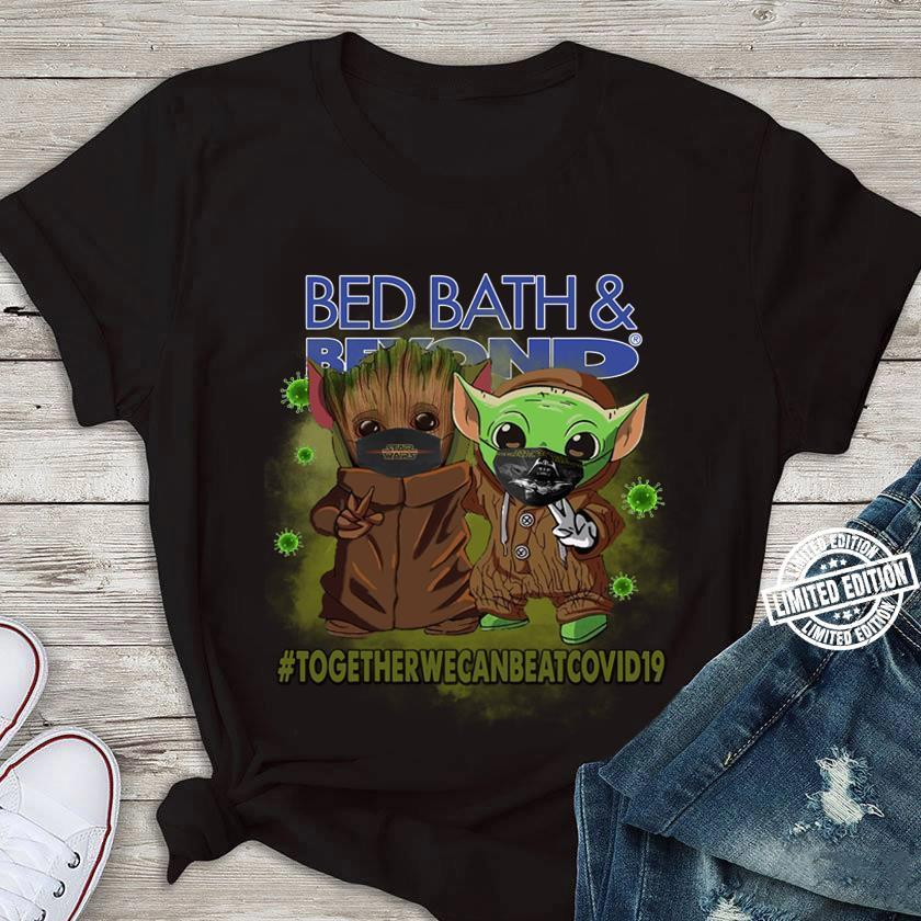 Baby Yoda and groot Bed bath together we can beat covid19 shirt