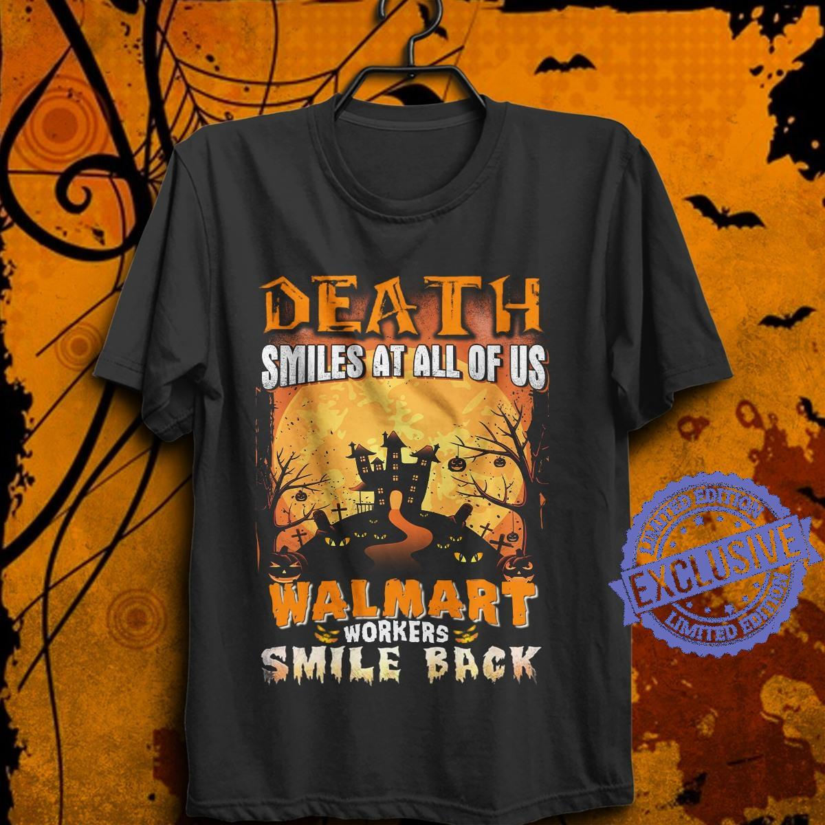 Death smiles at all of us walmart workers smile back shirt
