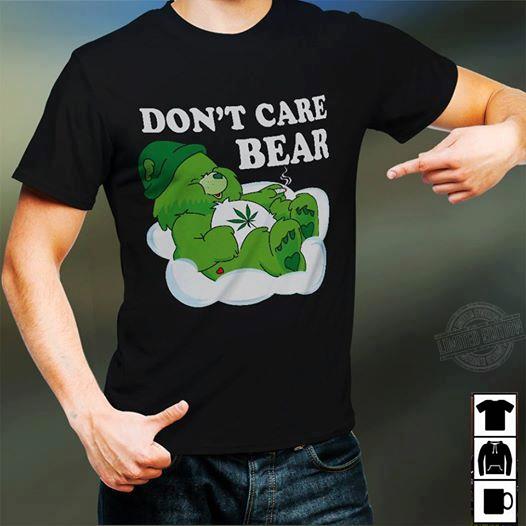 Don't care bear weed Shirt