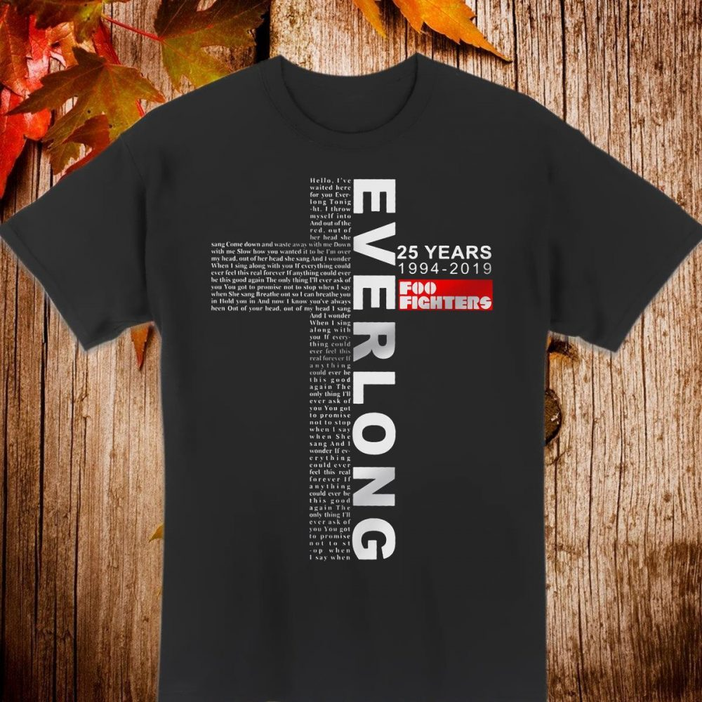 Everlong 25 years 1944-2019 foo fighters Shirt