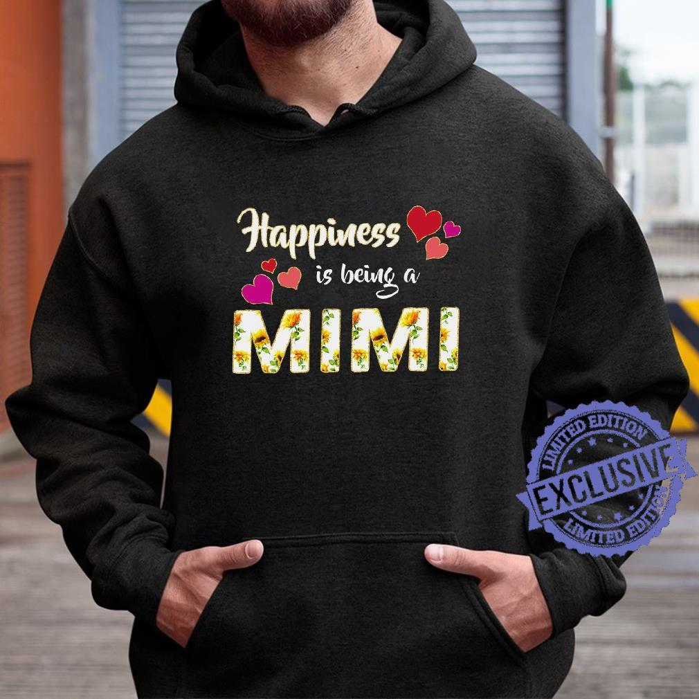 Happiness is being a mimi shirt hoodie