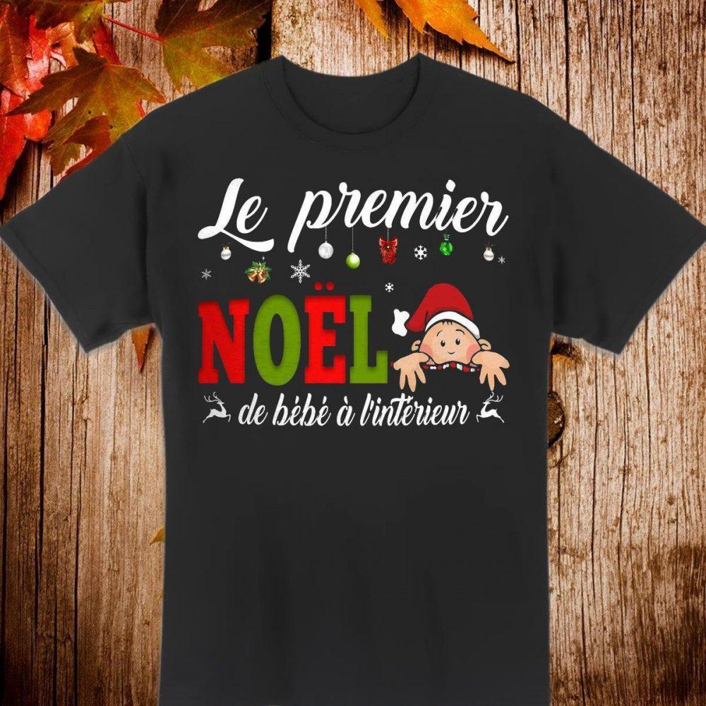 Le Premier Noel De Bebe A I'interueur Shirt