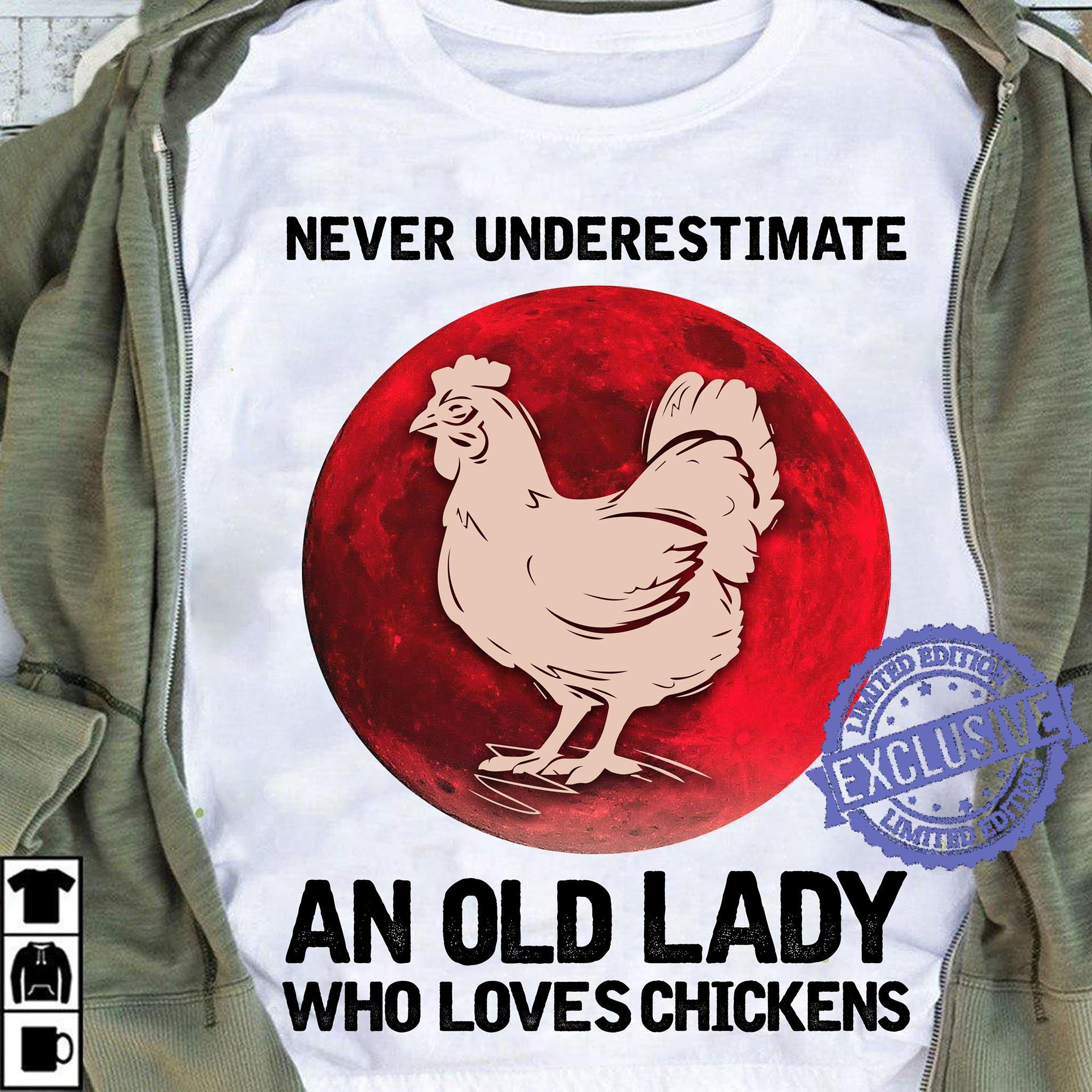 Never underestimate an old lady who loves chickens shirt