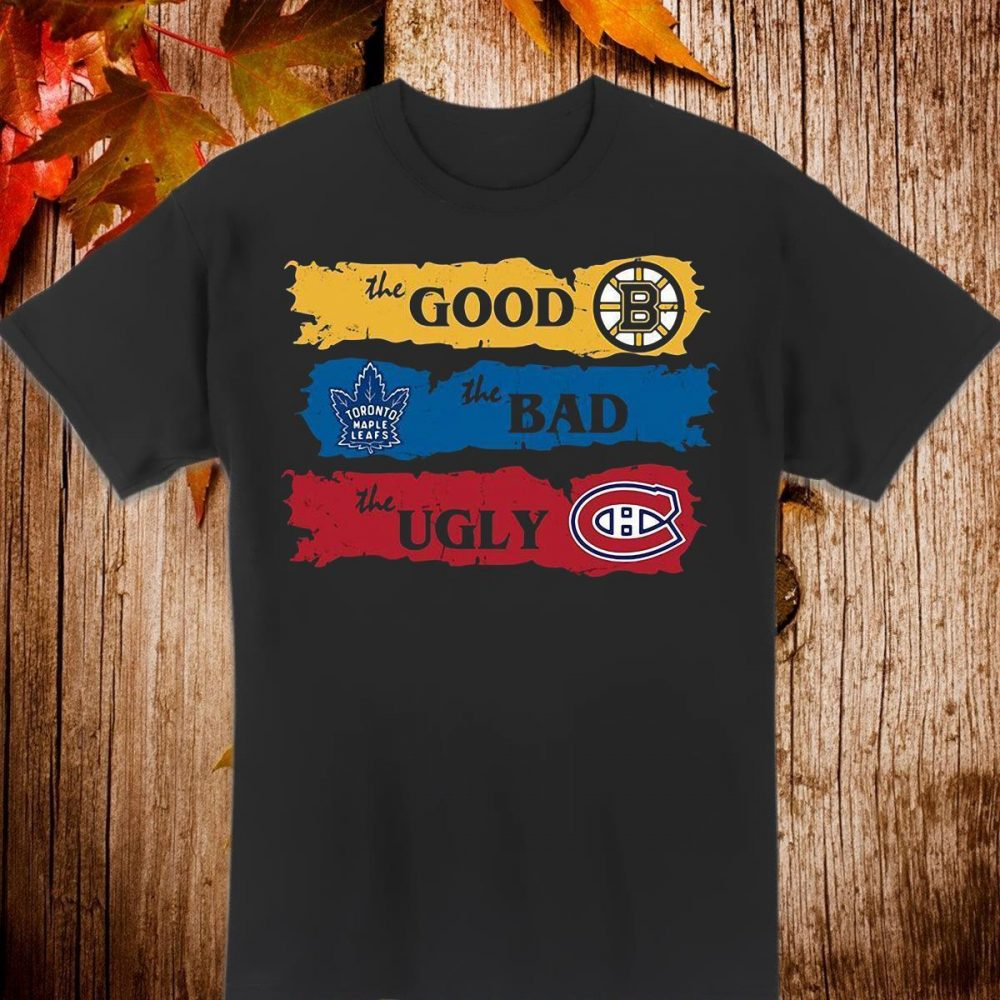 The Good Boston Bruins The Bad Toronto Maple Leafs The Ugly Shirt