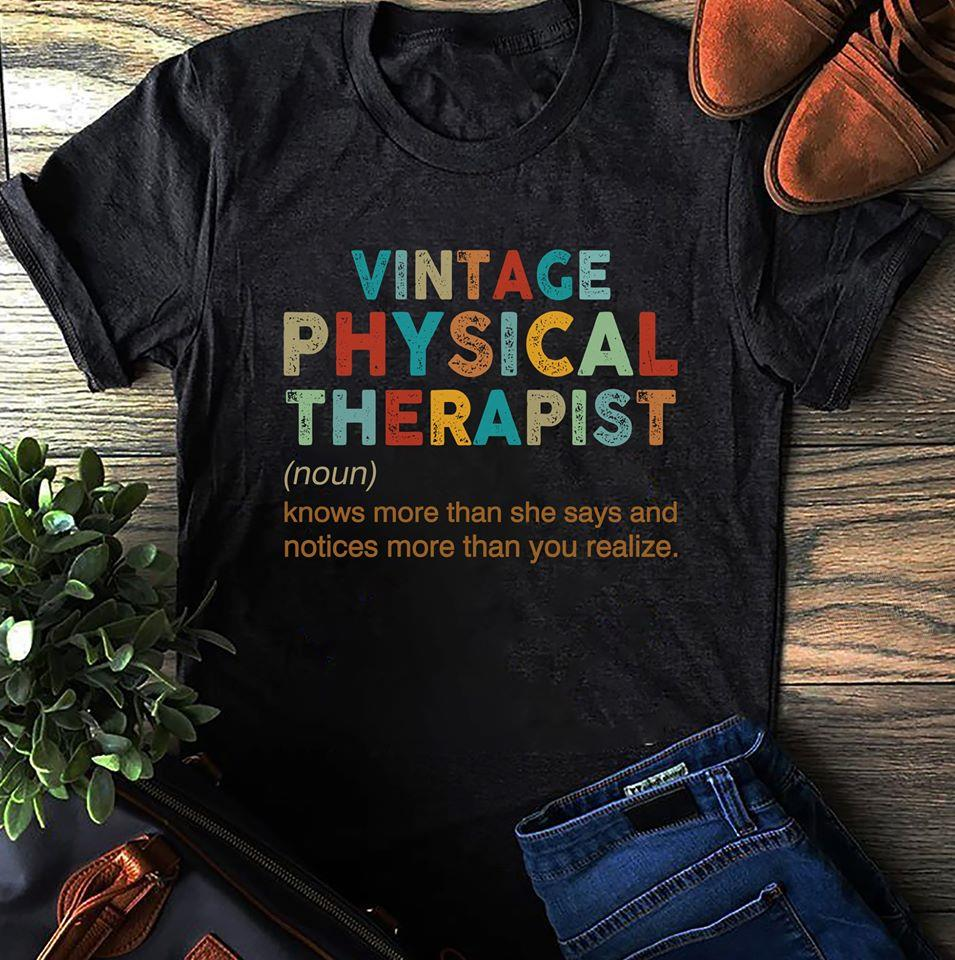 Vintage physical therapist knows more than she says and notices more than you Shirt